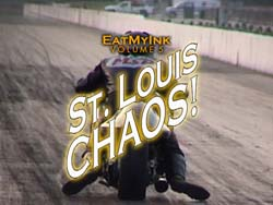 EatMyInk - Drag Racing DVD - St. Louis Chaos3/1 Hour/720p HD NTSC